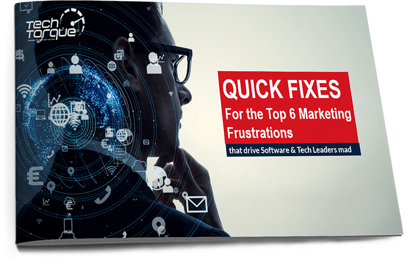 QUICK FIXES FOR THE TOP 6 MARKETING FRUSTRATIONS